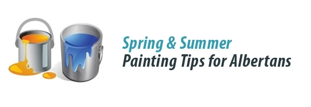 Spring and Summer Painting Tips for Albertans